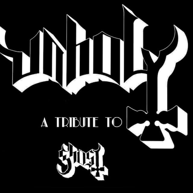 Unholy : A Tribute to Ghost