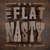 The Flat Nasty
