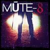 MUTE-8