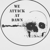 We_Attack_At_Dawn