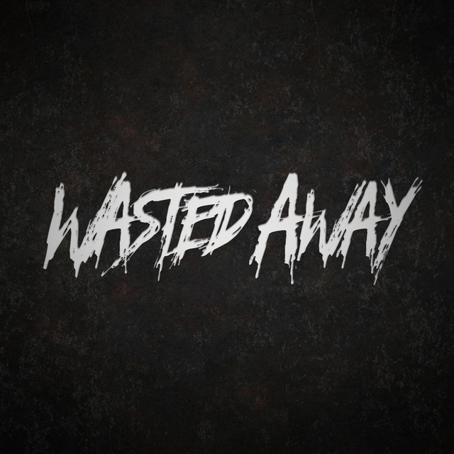 Wasted Away
