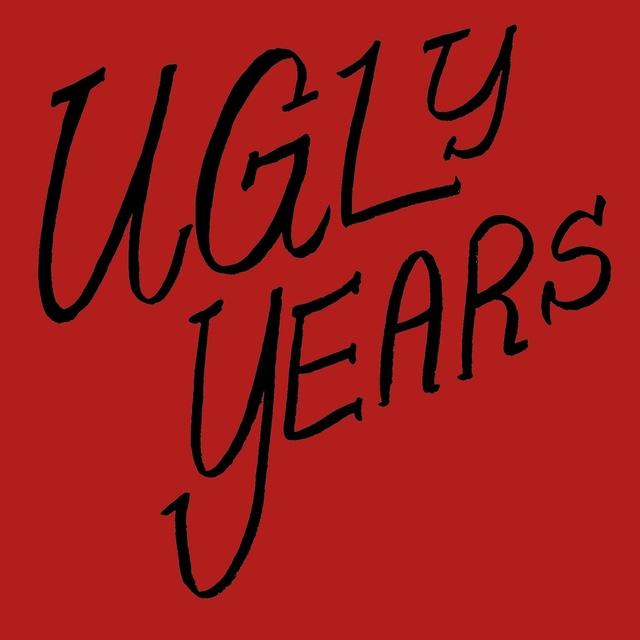 Ugly Years