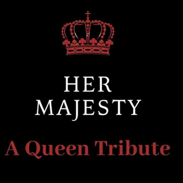 Her Majesty - A Queen Tribute