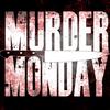 MurderMonday