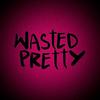 Wasted Pretty
