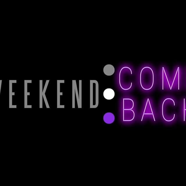 Weekend ComeBack