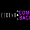 Weekend ComeBack