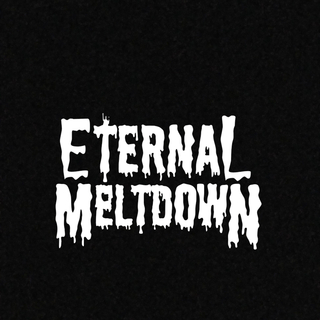 Eternal Meltdown