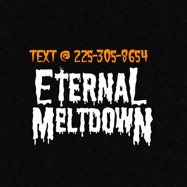 Eternal Meltdown