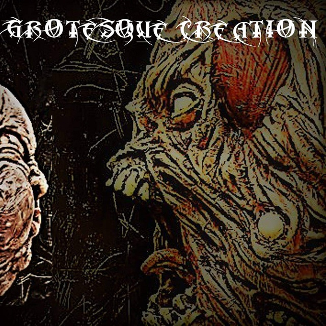 Grotesque Creation