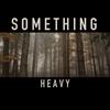 somethingheavymusic