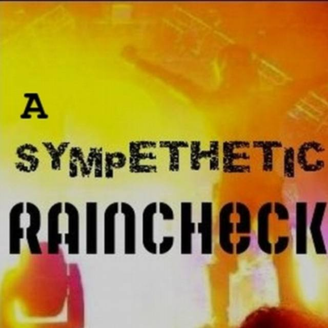 A Sympathetic Raincheck