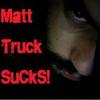 Matt Truck Sucks Official