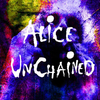 Alice UnChained