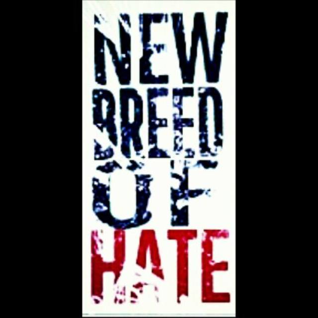 New Bread of Hate