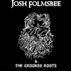 Josh Folmsbee & The Crooked Roots