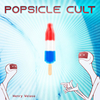 Popsicle Cult