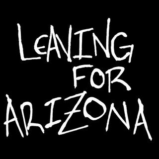 Leaving For Arizona