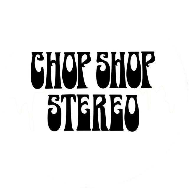 ChopShopStereo