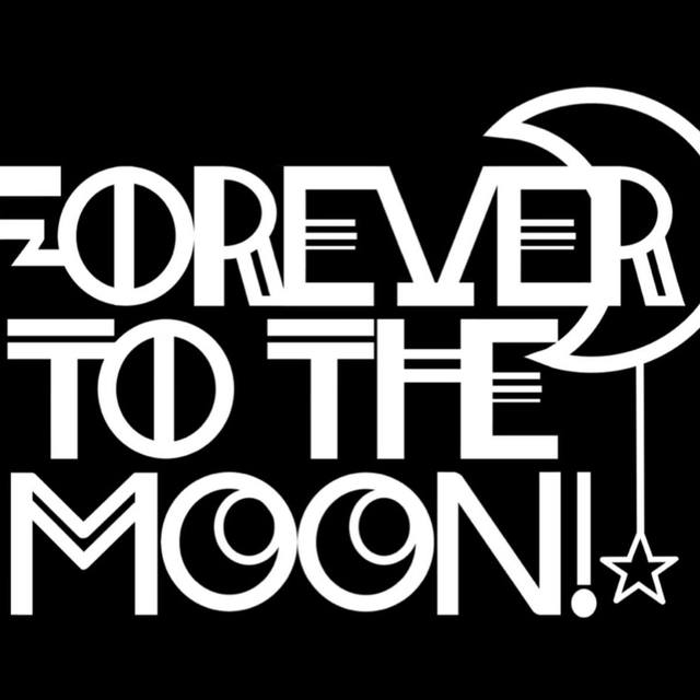Forever To The Moon