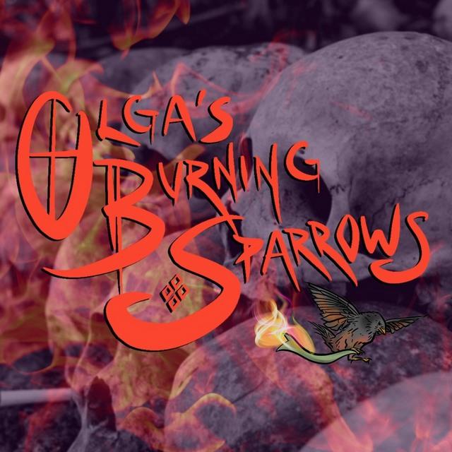 Olga's Burning Sparrows