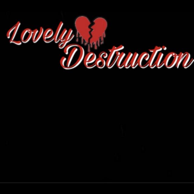 Lovely Destruction