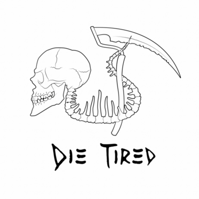 Die Tired
