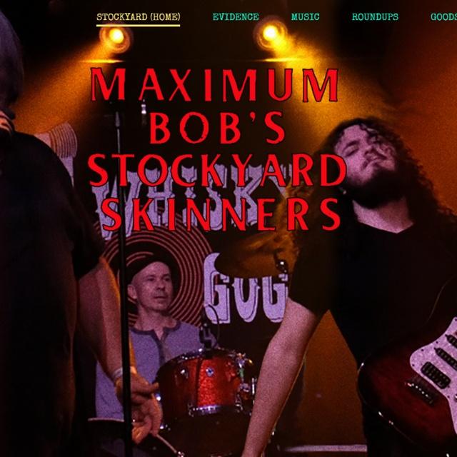 Maximum Bob's Stockyard Skinners