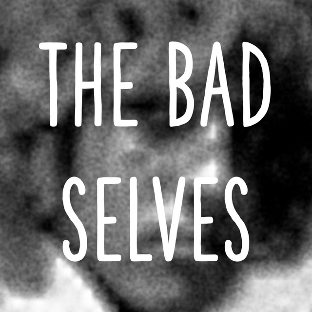 THE BAD SELVES
