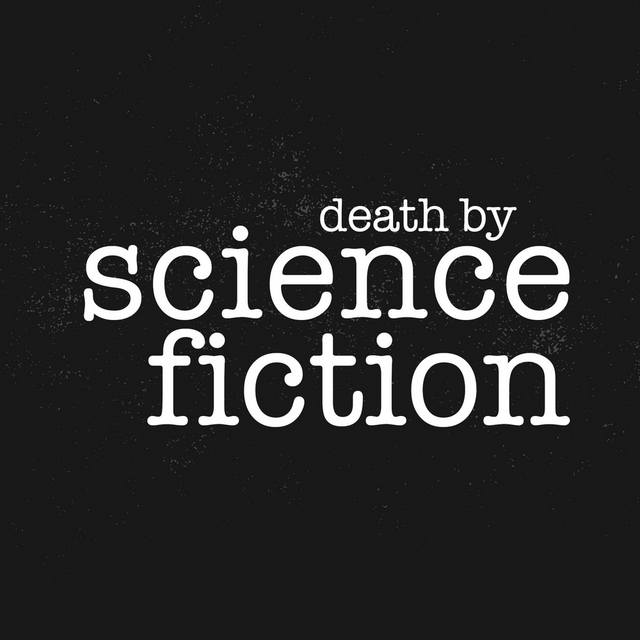 Death by Science Fiction