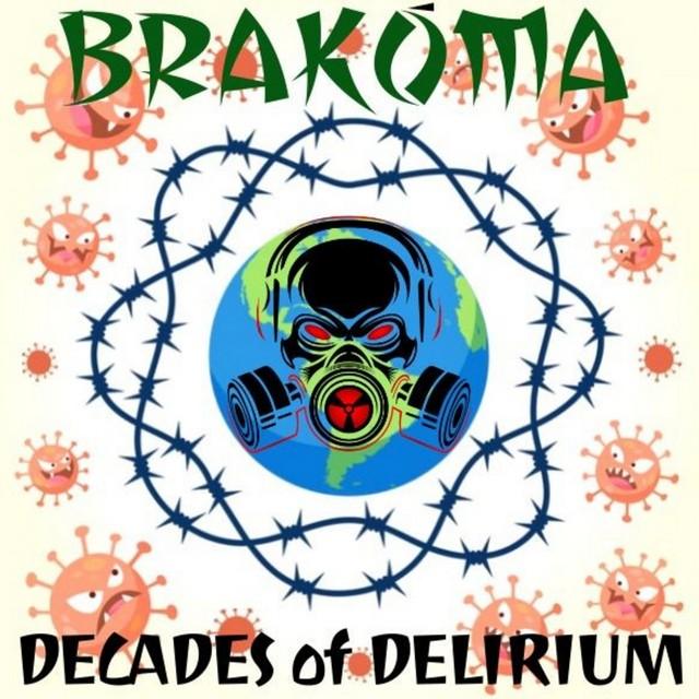 BRAKOMA: Decades of Delirium