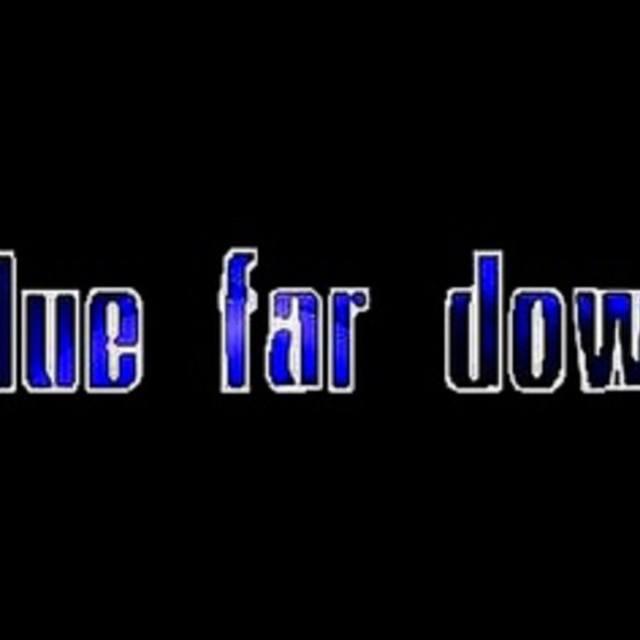Blue Far Down
