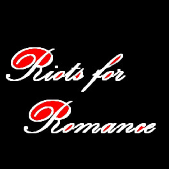 Riots For Romance