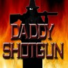 Daddy Shotgun