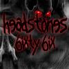 Headstones 6ixty 6ix