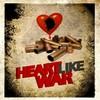 Heart Like War