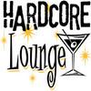Hardcore Lounge