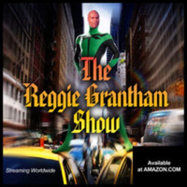 REGGIE GRANTHAM SHOW