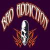 Bad Addiction