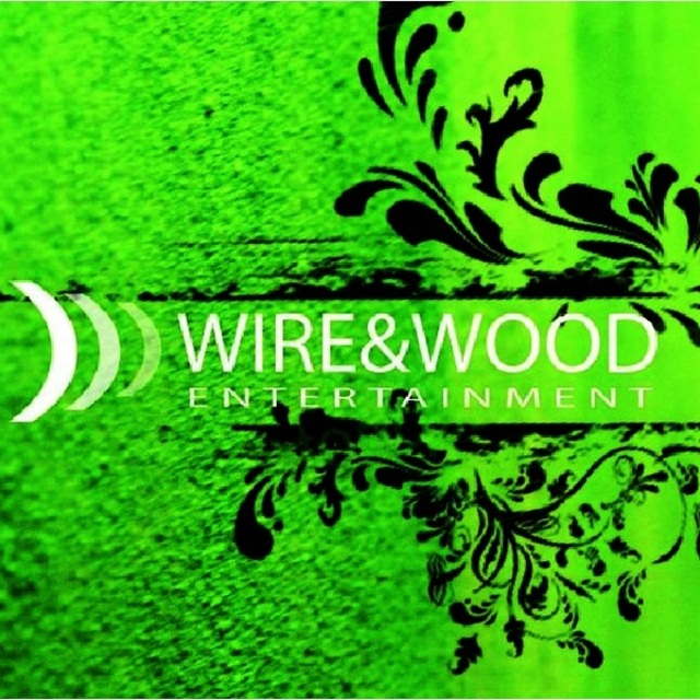 Wire & Wood Entertainment