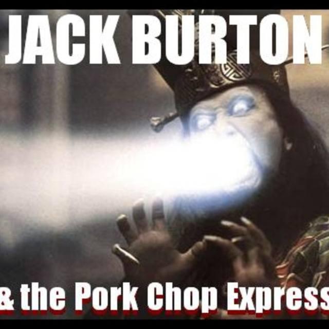 Jack Burton and The Pork Chop Express