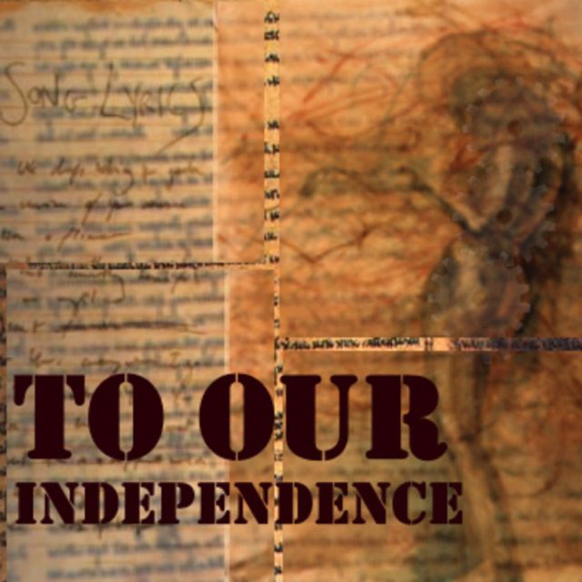 To Our Independence