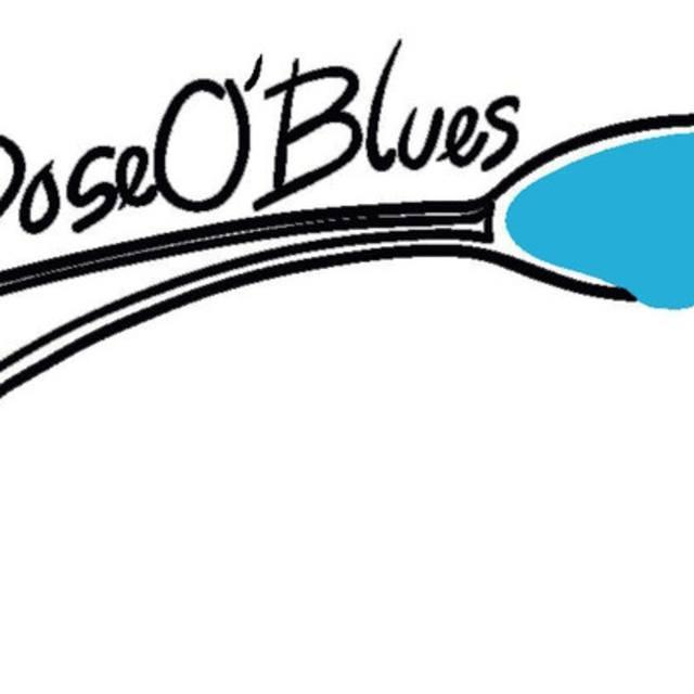 Dose O' Blues