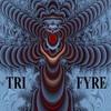 TriFyre