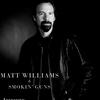 Matt Williams & Smokin' Guns
