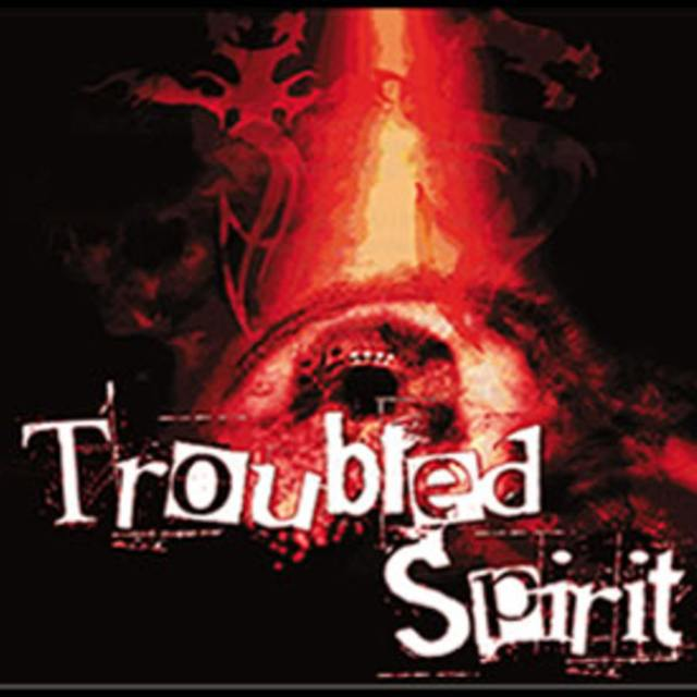 Troubled Spirit