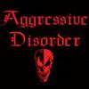 AGGRESSIVE DISORDER