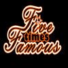 FiveTimesFamous