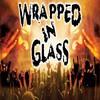 wrappedinglass