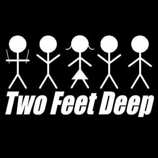 Two Feet Deep